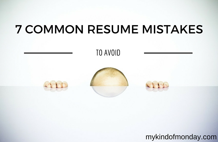 Common Resume Mistakes To Avoid  My Kind Of Monday