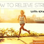 How To Relieve Stress With Exercise