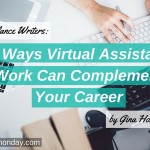 3 Ways Virtual Assistant Work Can Complement Your Freelance Writing Career