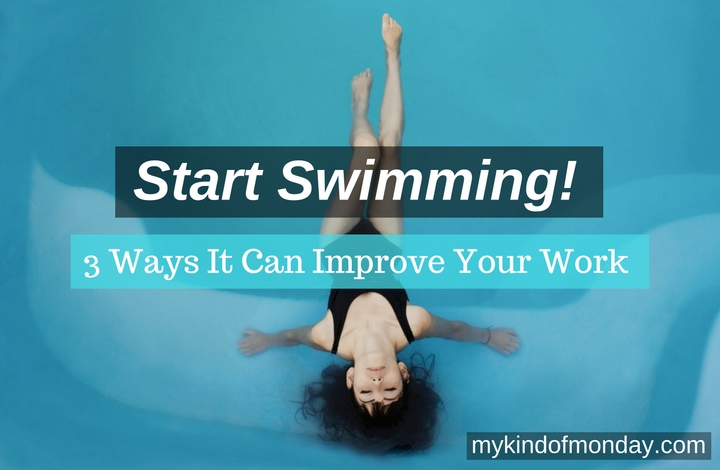 3 Ways Swimming Can Improve Your Work