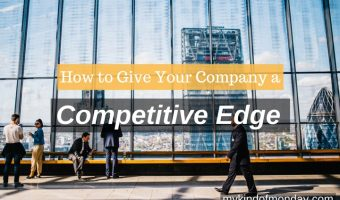 How to Give Your Company a Competitive Edge