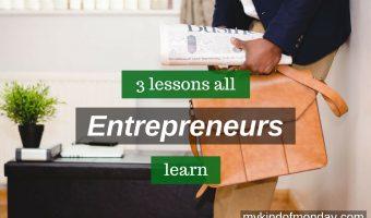 3 Lessons All Entrepreneurs Learn