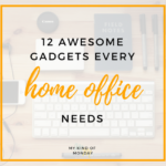 12 Awesome (and Useful!) Home Office Gadgets