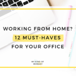 Working From Home: 12 Must Haves For Your Office