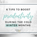 6 Tips For Staying Productive During The Winter
