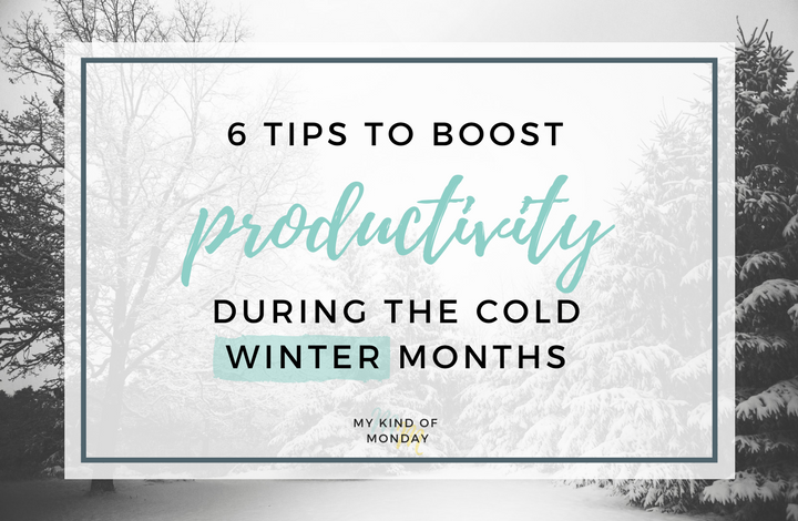 How to stay productive during the winter months