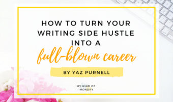 How to Turn Your Writing Side Hustle into a Full-Blown Career